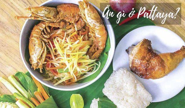 Ăn uống ở Pattaya - Du lịch Pattaya ăn gì?